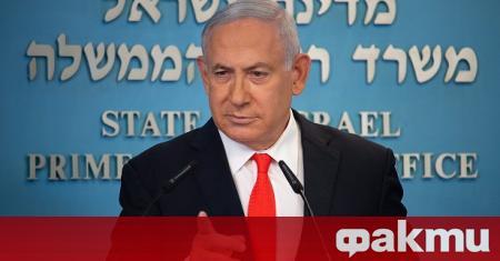 Министър-председателят на Израел - Бенямин Нетаняху, заяви, че страната му