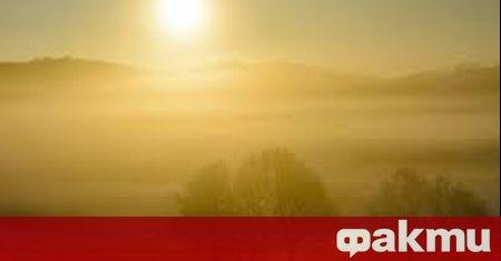 Днес над по-голямата част от страната ще е слънчево, повече
