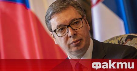 Държавният глава на Сърбия Александър Вучич настоява да започне проверка