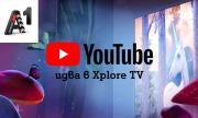 Клиентите на А1 Xplore TV вече могат да използват YouTube и YouTube Kids директно от телевизора